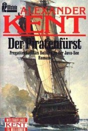 Книга Der Piratenfurst: Fregattenkapitan Bolitho in der Java-See - Автор Kent Alexander