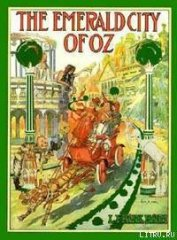 Книга The Emerald City of Oz - Автор Baum Lyman Frank