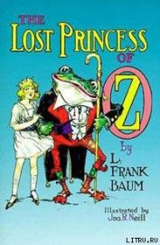 Книга The Lost Princess Of Oz - Автор Baum Lyman Frank