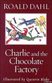 Dahl Roald - Charlie and the Chocolate Factory