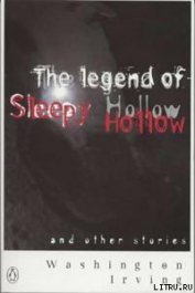 Irving Washington - The Legend of Sleepy Hollow
