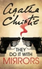 They Do It With Mirrors - Christie Agatha